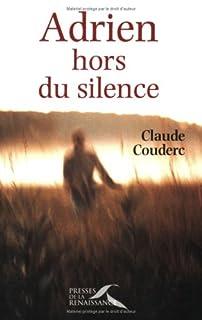 Adrien hors du silence, Couderc, Claude