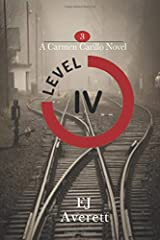 LEVEL IV: A Carmen Carillo Novel (The Carmen Carillo Novels) Paperback