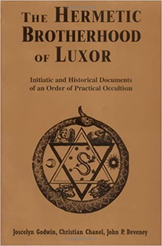 Hermetic Brotherhood of Luxor: Initiatic and Historical Documents of