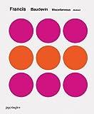 Francis Baudevin: Miscellaneous Abstract, Christophe Cherix, Bob Nickas, Rainer Mason, 3037640677
