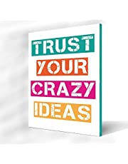 Wall Art Printed wood Tableau, trust your crazy ideas- 30x20cm, for Home and office Decor