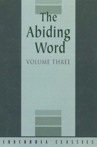 The Abiding Word, Volume Three: An Anthology of Doctrinal Essays: 3