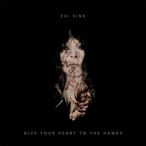 Give Your Heart to the Hawks (Give Your Heart To The Hawks Evi Vine)