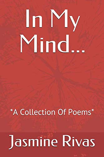 - In My Mind...: *A Collection Of Poems*
