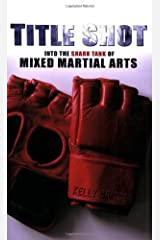 Title Shot: Into the Shark Tank of Mixed Martial Arts Paperback