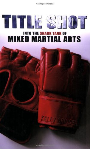 Download Title Shot: Into the Shark Tank of Mixed Martial Arts pdf epub