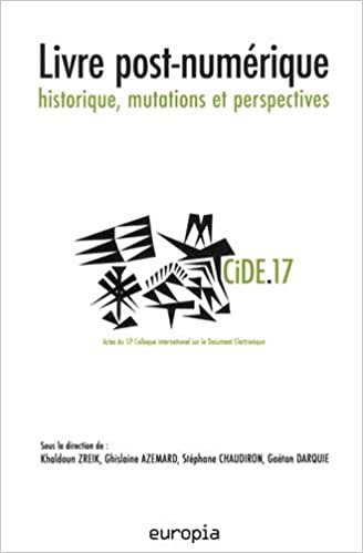 Livre Livre Post-Numerique : Historique, Mutations et Perspectives. Actes d U 17e Colloque International S pdf, epub