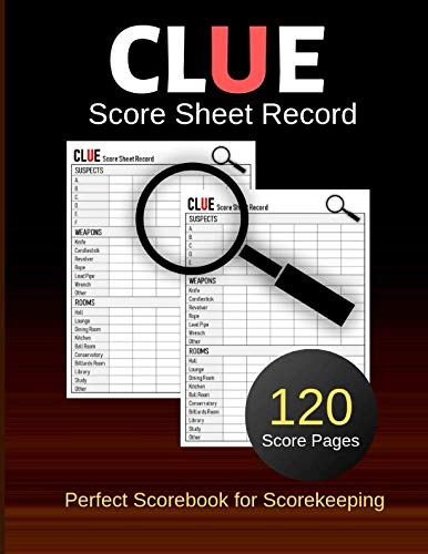 Clue Score Sheet Record: Clue Classic Score Sheet Book, Clue Scoring Game Record Level Keeper Book, Clue Score Card, Solve Your Favorite Detective Mystery Game, Size 8.5 x 11 Inch, 120 Pages (Gyft) ()