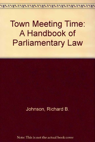 Town Meeting Time: A Handbook of Parliamentary Law