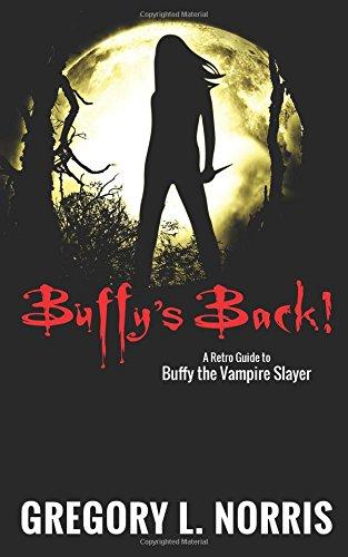 Buffy's Back!: A Retro Guide to Buffy the Vampire Slayer