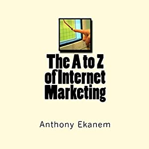 The A to Z of Internet Marketing Audiobook