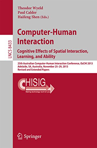 Computer-Human Interaction. Cognitive Effects of Spatial Interaction, Learning, and Ability: 25th Australian Computer-Human Interaction Conference, OzCHI ... Notes in Computer Science Book 8433)