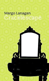 Cracklescape (Twelve Planets Book 7) by [Lanagan, Margo]
