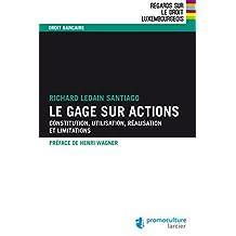 Le gage sur actions: Constitution, utilisation, réalisation et limitations (Regards sur le droit luxembourgeois) (French Edition)
