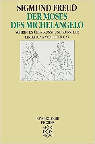 Der Moses Des Michelangelo Schriften über Kunst Und Künstler