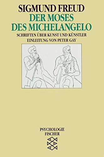 Der Moses des Michelangelo: Schriften über Kunst und Künstler (Sigmund Freud, Werke im Taschenbuch)