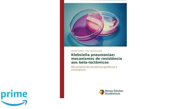 Klebsiella pneumoniae: mecanismos de resistência aos beta ...