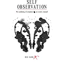 Self Observation: The Awakening of Conscience: An Owner's Manual