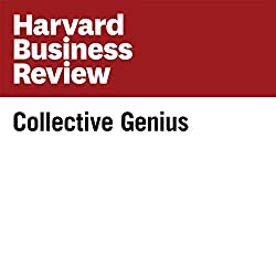 Collective Genius (Harvard Business Review)