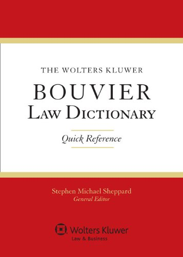 The Wolters Kluwer Bouvier Law Dictionary: Quick Reference