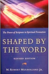 Shaped By The Word - The Power of Scripture in Spiritual Formation: Revised Edition Paperback