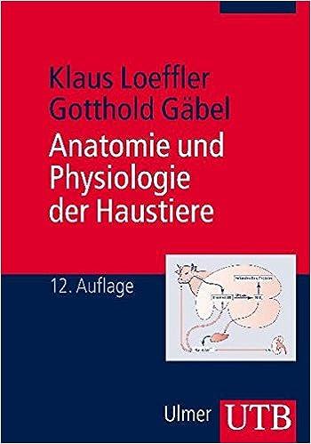 UTB Uni-Taschenbücher, Bd.13, Anatomie und Physiologie der Haustiere ...