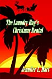 The Laundry Hag's Christmas Rental: A Damaged Goods and Laundry Hag Holiday Novel: Volume 5