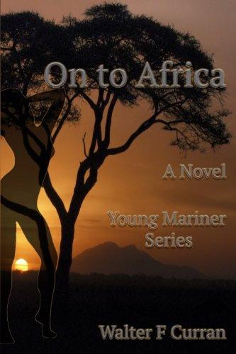ON to AFRICA (Young Mariner Series) (Volume 2) ()