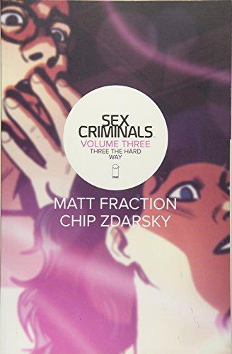 Sex Criminals Volume 3: Three the Hard Way (Sex Criminals Tp) (Sex Slide)