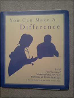 You Can Make a Difference Brief Psychosocial Interventions for ICD Patients & Their Families (Manual & 3 accompanying Audio Cassettes) Ring-bound – 1999