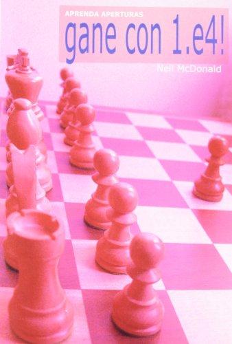 Descargar Libro Gane Con 1.e4 Neil Mcdonald