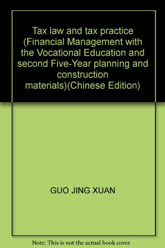Tax law and tax practice (Financial Management with the Vocational Education and second Five-Year planning and construction materials)(Chinese Edition)