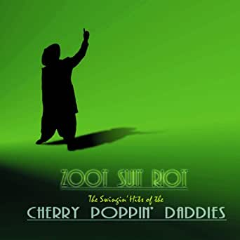 Zoot Suit Riot By Cherry Poppin Daddies On Amazon Music