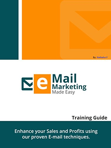 Email Marketing Made Easy - Training Guide: Learn How To Be Successful in Email Marketing Business Pdf