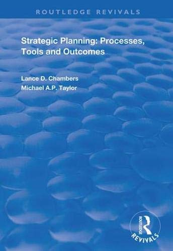 Strategic Planning:  Processes, Tools and Outcomes (Routledge Revivals)