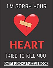 I'm Sorry Your Heart Tried To Kill You: 100 Sudoku Puzzles Large Print   Heart Attack Survivor Gift For Men & Women - Get Well Soon Activity Book To Keep You Entertained While Recovering