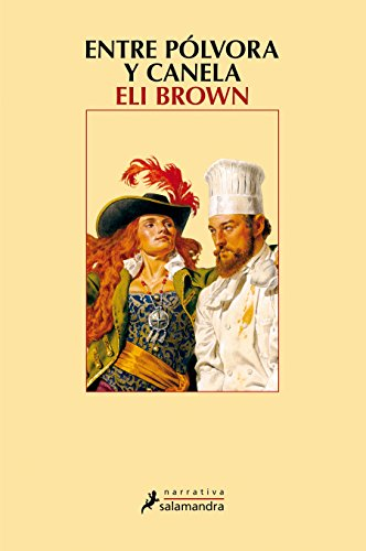Entre pólvora y canela (Narrativa) (Spanish Edition) by [Brown, Eli