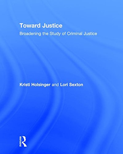 Toward Justice: Broadening the Study of Criminal Justice