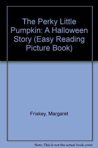 The Perky Little Pumpkin: A Halloween Story (Easy Reading Picture -