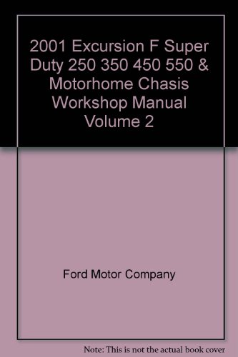 2001 Excursion F Super Duty 250 350 450 550 & Motorhome Chasis Workshop Manual Volume 2 - Ford E-350 Motorhome