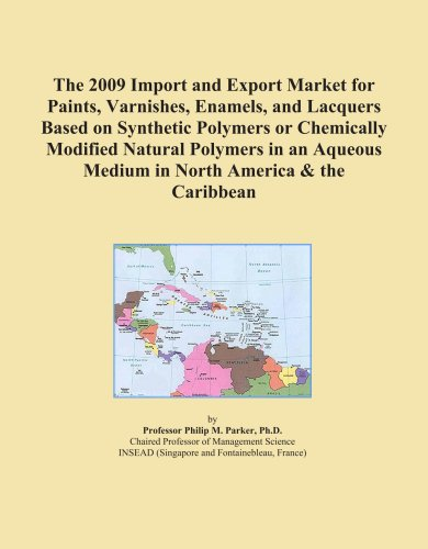 The 2009 Import and Export Market for Paints, Varnishes, Enamels, and Lacquers Based on Synthetic Polymers or Chemically Modified Natural Polymers in an Aqueous Medium in North America & the Caribbean