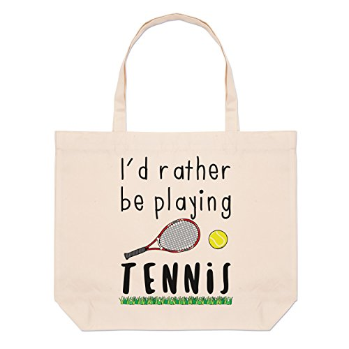 Tennis I'd Beach Playing Tennis Tote Beach Large I'd Playing Be Rather Bag Rather Large Be SxaRqnEf