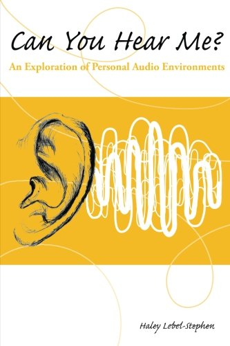 Can You Hear Me?: An Exploration of Personal Audio Environments