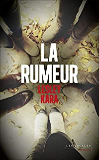 La rumeur, Kara, Lesley