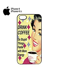 Drink Coffee Do Stupid Things ASAP Mobile Cell Phone Case Cover iPhone 4&4s Black