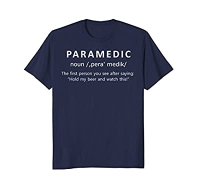 PARAMEDIC First Person After Hold My Beer Funny Shirt
