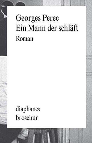 Ein Mann der schläft (diaphanes Broschur)