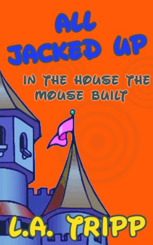 All Jacked Up In The House The Mouse Built