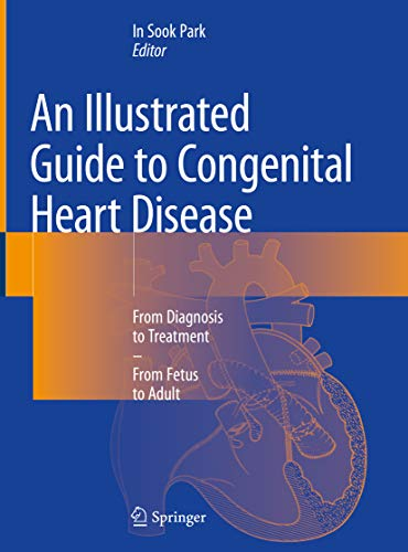 - An Illustrated Guide to Congenital Heart Disease: From Diagnosis to Treatment - From Fetus to Adult