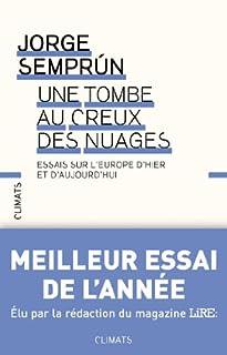 Une tombe au creux des nuages : essais sur l'Europe d'hier et d'aujourd'hui, Semprun, Jorge